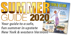 Summer Guide 2020 - Your guide to a safe, fun summer in upstate New York and western Vermont