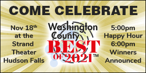 Come Celebrate Washington Co. Best of 2021 - Nov. 18th at the Strand Theater in Hudson Falls - 5:00pm Happy Hour 6:00pm Winners Announced